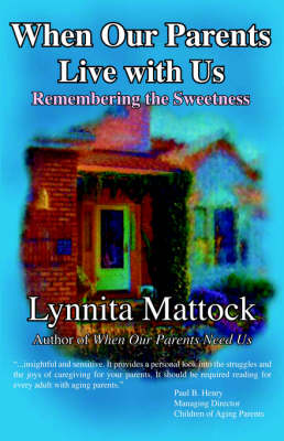 When Our Parents Live with Us: Remembering the Sweetness