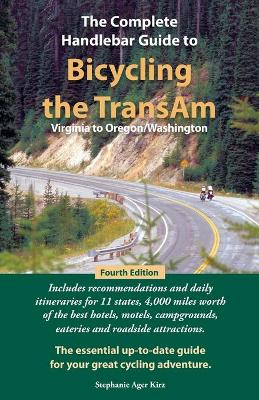 The Complete Handlebar Guide to Bicycling the Transam Virginia to Oregon/Washington