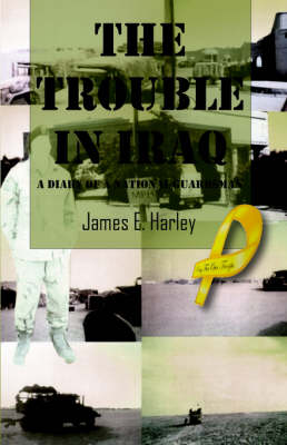 The Trouble in Iraq: A Diary of a National Guardsman