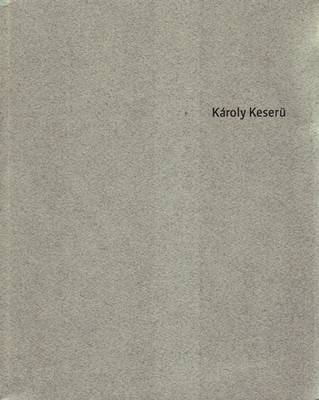 Karoly Kesaru: London Works 2000-2009