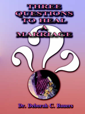 Three Questions to Heal a Marriage