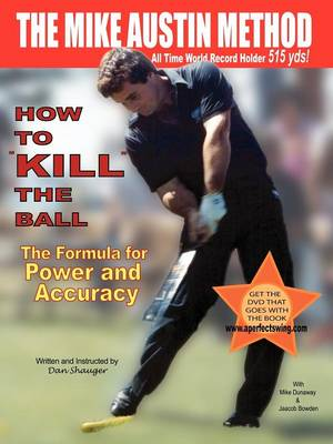 "How to ""KILL"" the Ball/The Formula for Power and Accuracy"