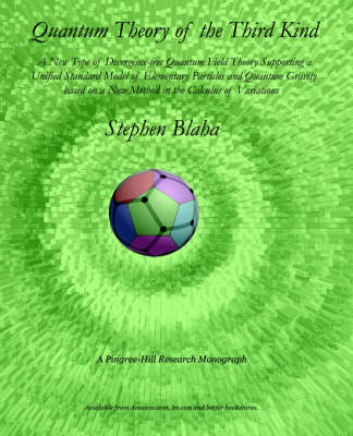 Quantum Theory of the Third Kind: A New Type of Divergence-Free Quantum Field Theory Supporting a Unified Standard Model of Elementary Particles and Quantum Gravity Based on a New Method in the Calculus of Variations