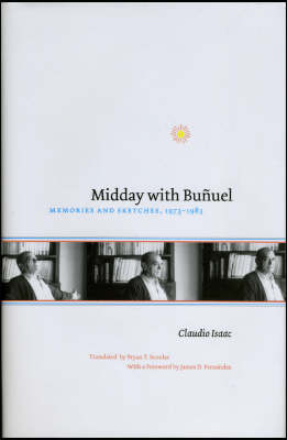 Midday with Bunuel: Memories and Sketches, 1973-1983