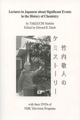 LECTURES IN JAPANESE ABOUT SIGNIFICANT EVENTS IN THE HISTORY OF CHEMISTRY WITH CD-ROM OF NHK TELEVISION PROGRAMS