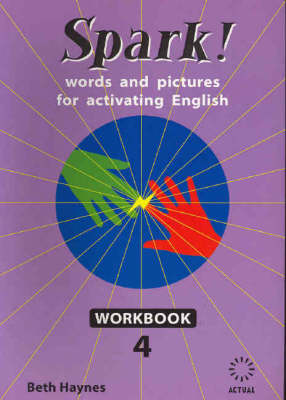 Spark!: Words and Pictures for Activating English: Workbook 4