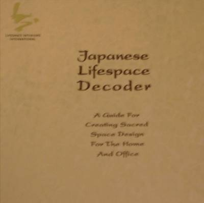 Japanese Lifespace Decoder: A Guide for Creating Sacred Space Design for the Home and Office