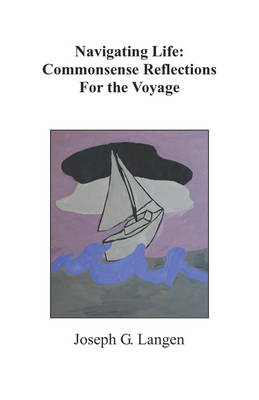 Navigating Life: Commonsense Reflections for the Voyage