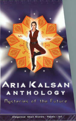 Aria Kalsan Anthology: Mysteries of the Future