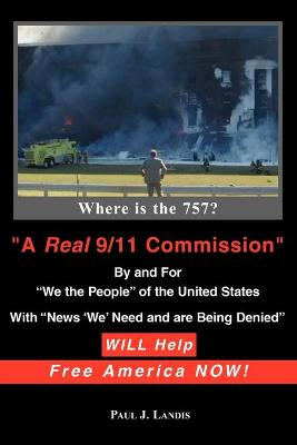 A Real 9/11 Commission Will Help Free America Now!