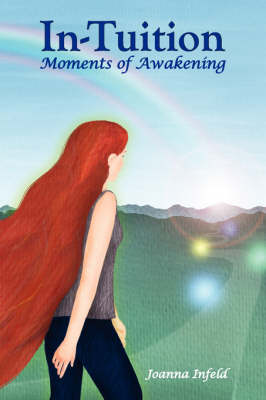In-Tuition; Moments of Awakening