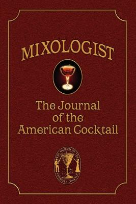 Mixologist: The Journal of the American Cocktail, Volume 1