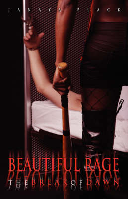 Beautiful Rage: The Break of Dawn