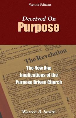 Deceived on Purpose: The New Age Implications of the Purpose-Driven Church