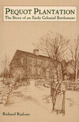 Pequot Plantation: The Story of an Early Colonial Settlement