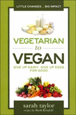 Vegetarian to Vegan: Give Up Dairy, Give Up Eggs for Good