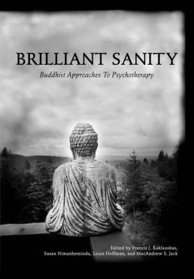 Brilliant Sanity: Buddhist Approaches to Psychotherapy