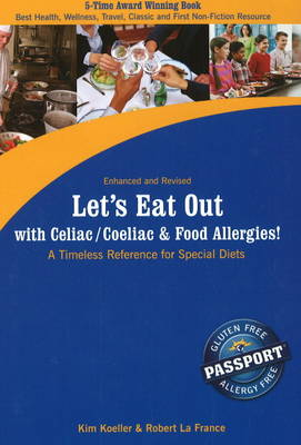 Let's Eat Out with Celiac / Coeliac and Food Allergies!: A Timeless Reference for Special Diets