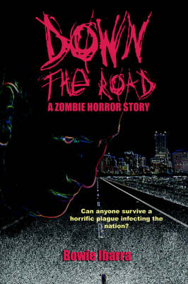 Down the Road: A Zombie Horror Story (Special Edition)