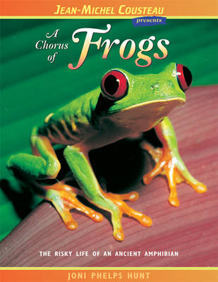 A Chorus of Frogs: The Risky Life of an Ancient Amphibian