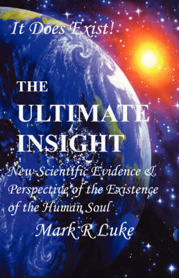 The Ultimate Insight: New Scientific Evidence and Perspective of the Exist