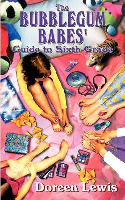 The Bubblegum Babes' Guide to Sixth Grade