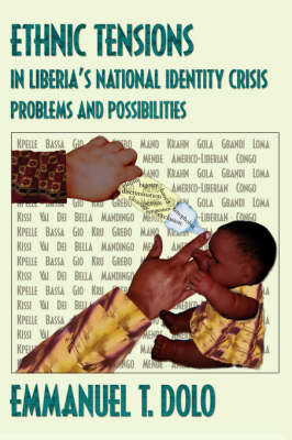 Ethnic Tensions in Liberia's National Identity Crisis: Problems and Possibilities