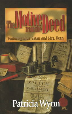 The Motive from the Deed: Featuring Blue Satan and Mrs. Kean