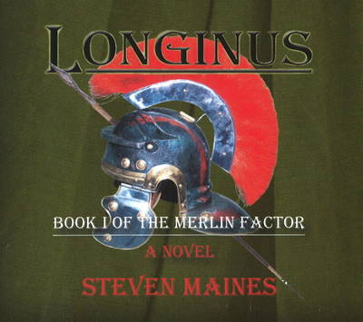 Longinus: Book I of the Merlin Factor