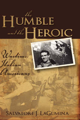 The Humble and the Heroic: Wartime Italian Americans