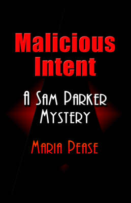 Malicious Intent: A Sam Parker Mystery