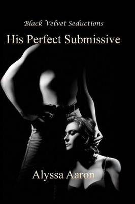 His Perfect Submissive