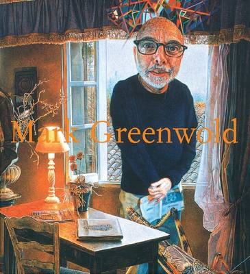 Mark Greenwold: A Moment of True Feeling 1997-2007