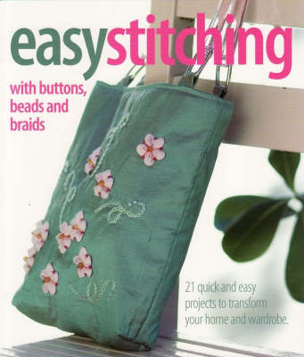 Easy Stitching: With Buttons, Beads and Braids
