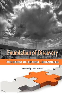 Foundation of Discovery: The Cause of Autism - Channeled