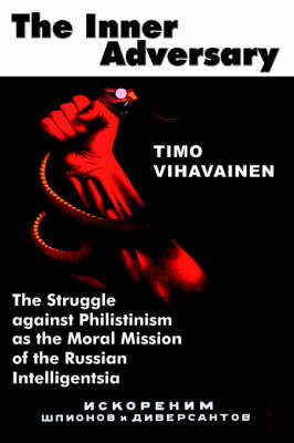 The Inner Adversary: The Struggle Against Philistinism as the Moral Mission of the Russian Intelligentsia
