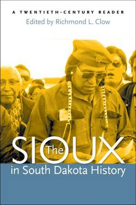 The Sioux in South Dakota History: A Twntieth-Century Reader
