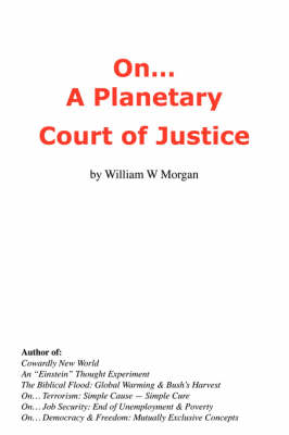 On... a Planetary Court of Justice