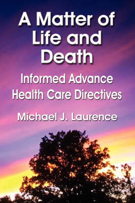 A Matter of Life and Death: Informed Advance Health Care Directives