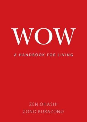 Wow: a Handbook for Living: A Handbook for Living : 31 Methods for Empowerment and Change