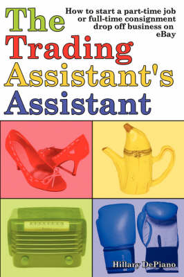 The Trading Assistant's Assistant: How to Start a Part-time Job or Full-time Consignment