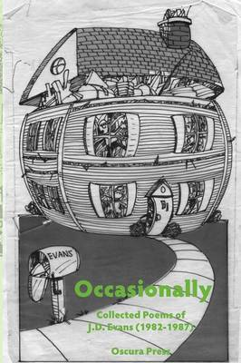 Occasionally: Collected Poems of J. D. Evans