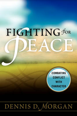 Fighting for Peace: Combating Conflict with Character