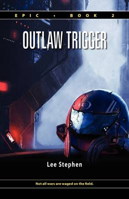 Epic 2: Outlaw Trigger (Hardcover)