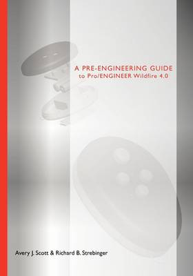 A Pre-Engineering Guide to Pro/Engineer Wildfire 4.0