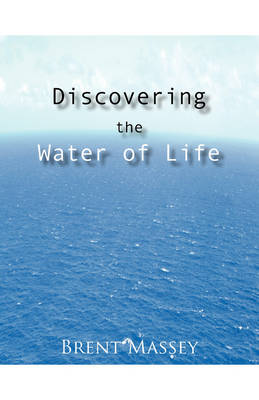 Discovering the Water of Life: Victory in Christ, Holy Spirit, Christian Dream Interpretation, Myers-Briggs Personality Type, Culture, and Revival.