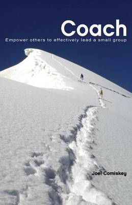 Coach: Empower Others to Effectively Lead a Small Group