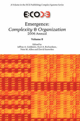 Emergence: Complexity & Organization 2006 Anuual