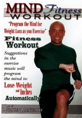 "Mind Fitness Workout: ""Program the Mind for Weight Loss as You Exercise"" Fitness Workout"