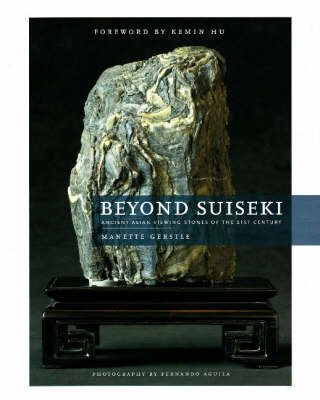 Beyond Suiseki: Ancient Asian Viewing Stones of the 21st Century